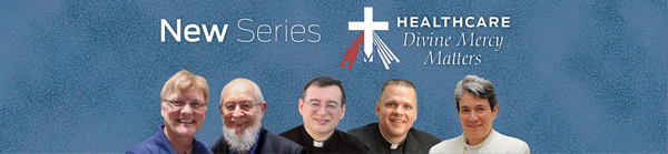 New Series - Healthcare Divine Mercy Matters