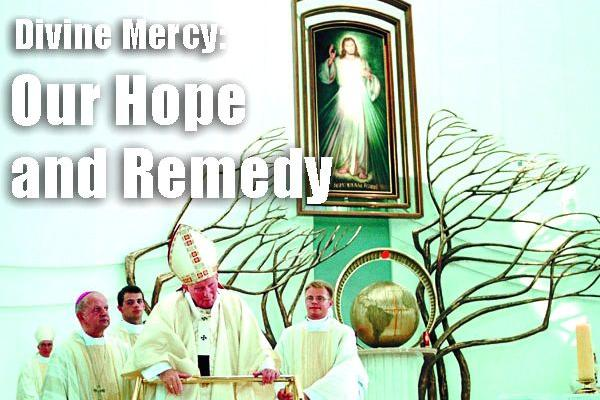 Our Hope and Remedy   The Divine Mercy